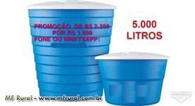 CAIXA DE AGUA 5.000 LITROS DE R$ 2.2.00 POR R$ 1.600