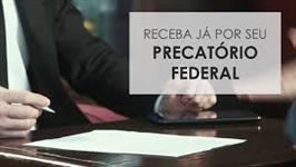 Compra-se Precatório Federal