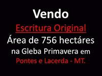Escritura Original de 756 hectare de Terras na Gleba Primavera em Pontes e Lacerda - MT