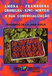 Livro Amora, Framboesa, Groselha, Kiwi, Mirtilo e sua Comercialização