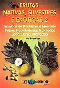 Livro Frutas Nativas, Silvestres e Exóticas 2. Técnicas de Produção e Mercado