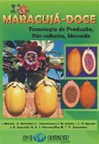 Livro Maracujá-Doce. Tecnologia de Produção, Pós-colheita, Mercado
